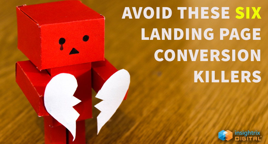 six-landing-page-conversion-killers-to-avoid-insightrix-digital-saskatchewan-web-design-company